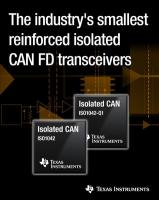 Smallest reinforced isolated CAN FD transceivers deliver the industry's highest bus fault protection