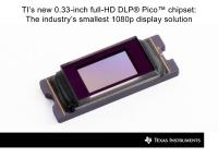 0.33-inch full-HD DLP® Pico™ chipset from Texas Instruments is industry's smallest 1080p display solution with unmatched brightness capabilities